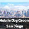 10 Best Mobile Dog Groomers in San Diego, CA